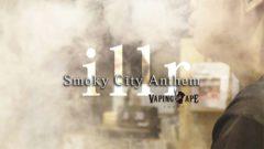 illr – Smoky City Anthem (VAPING APE TOKYO × MASTERFADER)