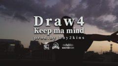 Draw4 / Keep ma mind (Prod by boy2kins)